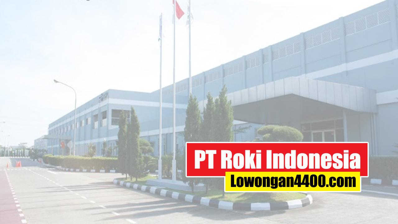 Lowongan Kerja PT Roki Indonesia Kawasan MM2100