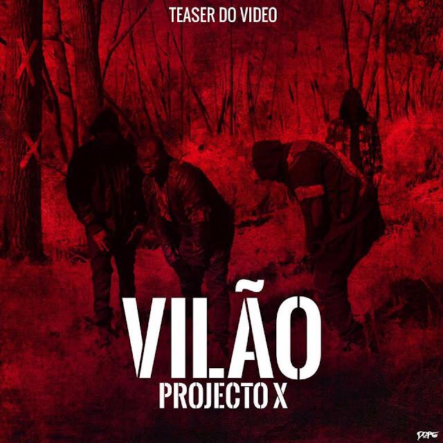 Projecto X - Vilão ( Rap 2017 ) Download