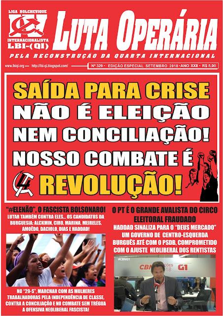 LEIA A EDIÇÃO DO JORNAL LUTA OPERÁRIA, Nº 329, SETEMBRO/2018