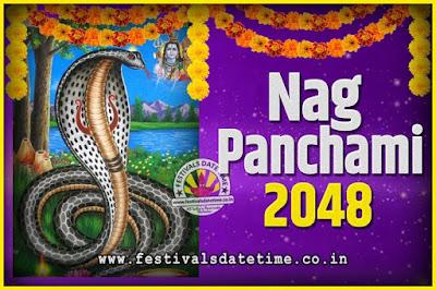 2048 Nag Panchami Pooja Date and Time, 2048 Nag Panchami Calendar