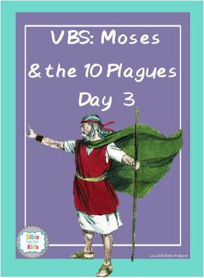 https://www.biblefunforkids.com/2018/08/vbs-3-moses-10-plagues.html