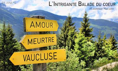 Livre : L'Intrigante Balade du coeur - Laurence Navarro