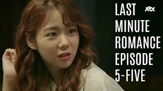 Sinopsis Last Minute Romance Episode 5
