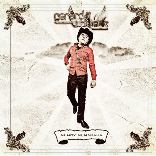Gerardo Ortiz - Ni Hoy Ni Mañana (Disco 2010)