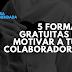 5 formas gratuitas de motivar a tus colaboradores