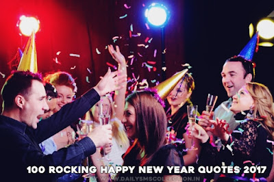 100 Rocking Happy New Year Quotes 2018