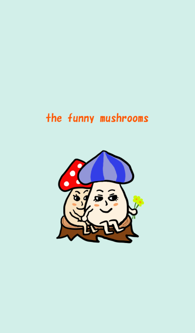 the funny mushrooms