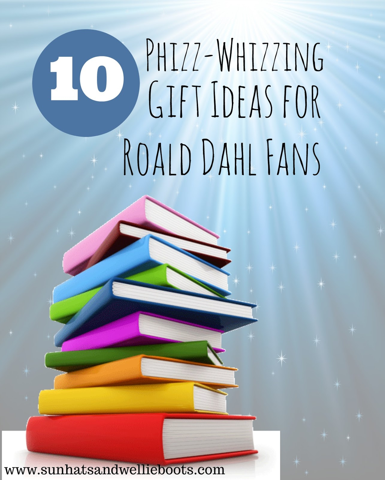 sun hats wellie boots 10 phizz whizzing gift ideas for roald dahl