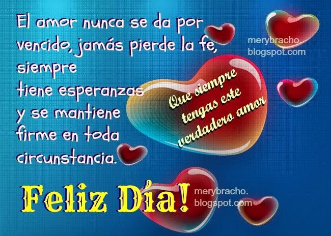 Frases de Amor para desear feliz dia, versiculo, mensajes de amor con imagen bonita, dia del amor, frases cristianas por Mery Bracho