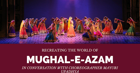 Recreating The World of Mughal-e-Azam | In conversation with Mayuri Upadhya