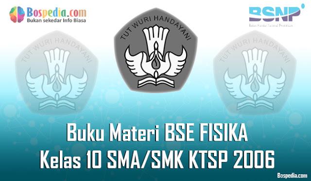 Buku Materi BSE FISIKA Kelas 10 SMA/SMK KTSP 2006 Terbaru