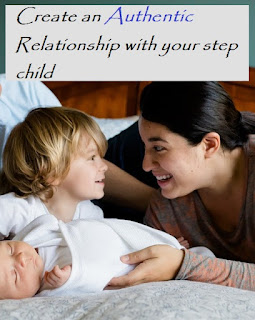 Create an authentic relationship with your step children