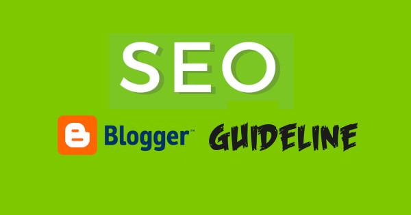 SEO Guideline - Increase Blogger Organic Traffic