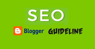 SEO Guideline - Increase Blogger Organic Traffic