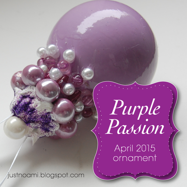 http://justnoami.blogspot.com/2015/04/april-2015-ornament-challenge.html
