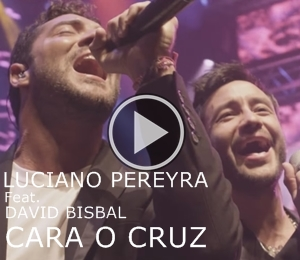 Luciano Pereyra feat. David Bisbal, Cara o Cruz, ya disponible en video