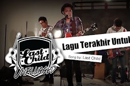 Last Child - Lagu Terakhir Untukmu