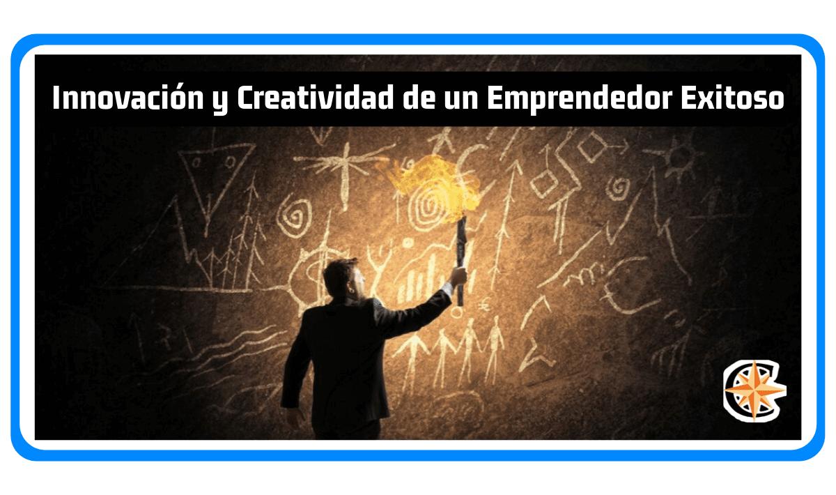 Innovación y Creatividad de un Emprendedor Exitoso