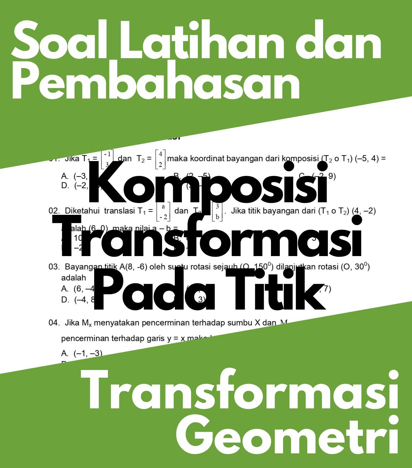 Transformasi Geometri, Soal Latihan dan Pembahasan Komposisi Transformasi Pada Sebuah Titik