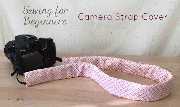 Sewing for beginners - camera strap cover tutorial