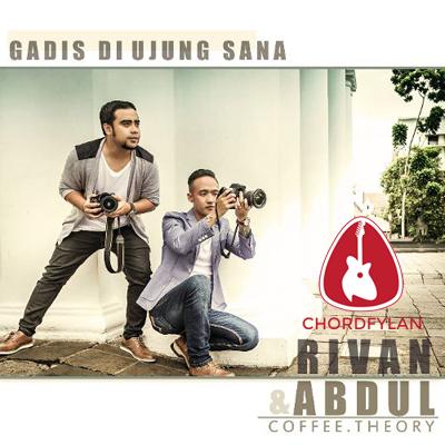 Lirik dan Chord Kunci Gitar Gadis Di Ujung Sana - Rivan & Abdul (Coffee Theory)