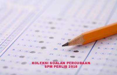 Koleksi Soalan Percubaan SPM Perlis 2018