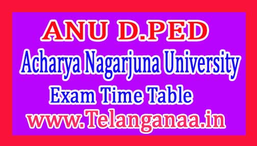 ANU D.PED 1st Semester Exam Time Table 2017 (Theory & Practical)