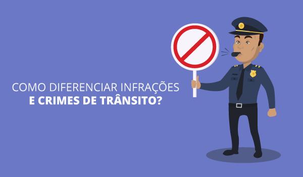 Como diferenciar infrações e crimes de trânsito?