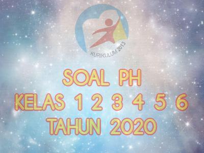gambar SOAL PH KELAS 1 2 3 4 5 6 TAHUN 2020