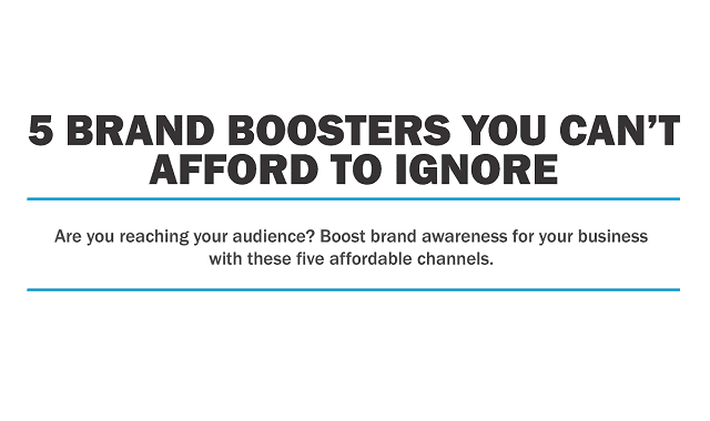 5 Brand Boosters You Can't Afford to Ignore