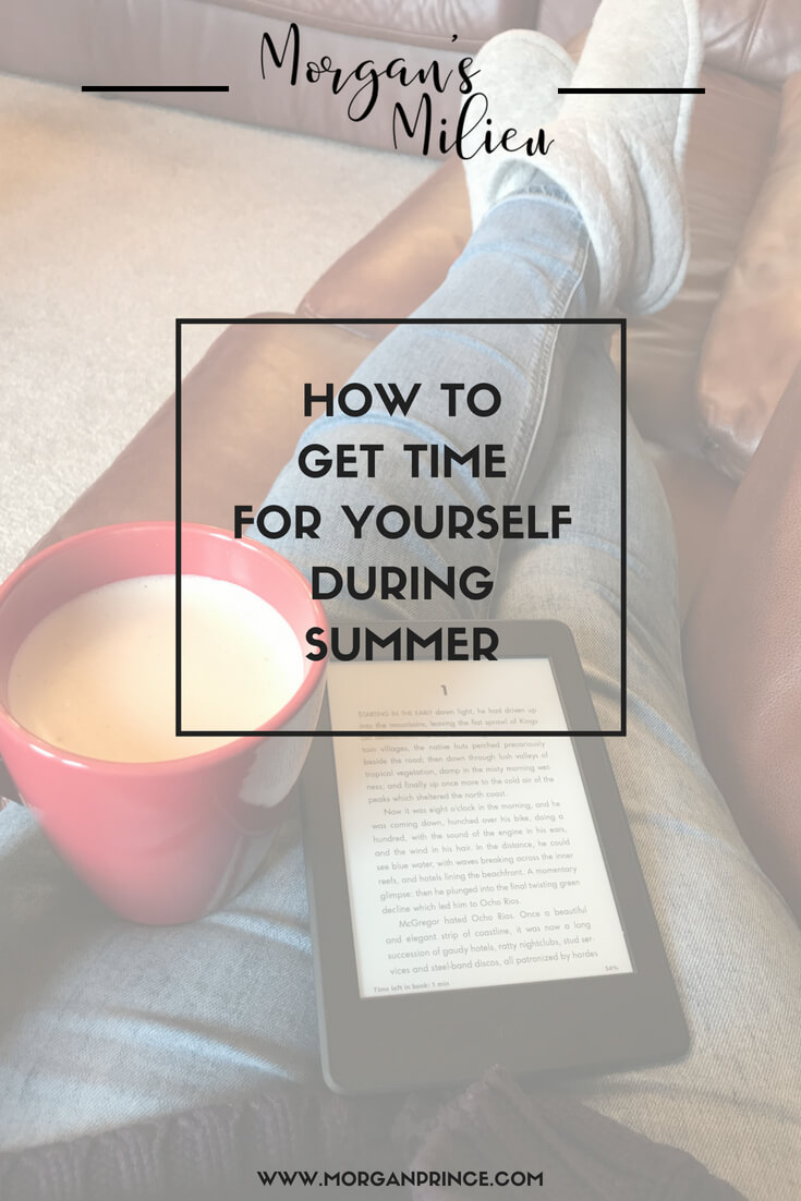 How To Get Time For Yourself During Summer | It's not easy but it CAN be done!
