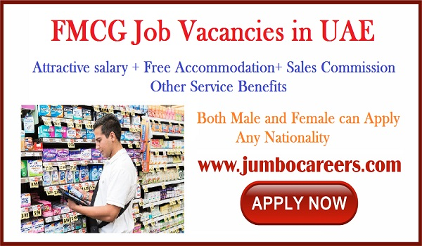 UAE job openings with salary and benefits, FMCG jobs with accommodation,
