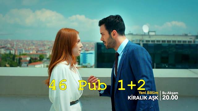 مسلسل حب للايجار Kiralık Aşk إعلان 1+2 الحلقة 46 مترجمة للعربية