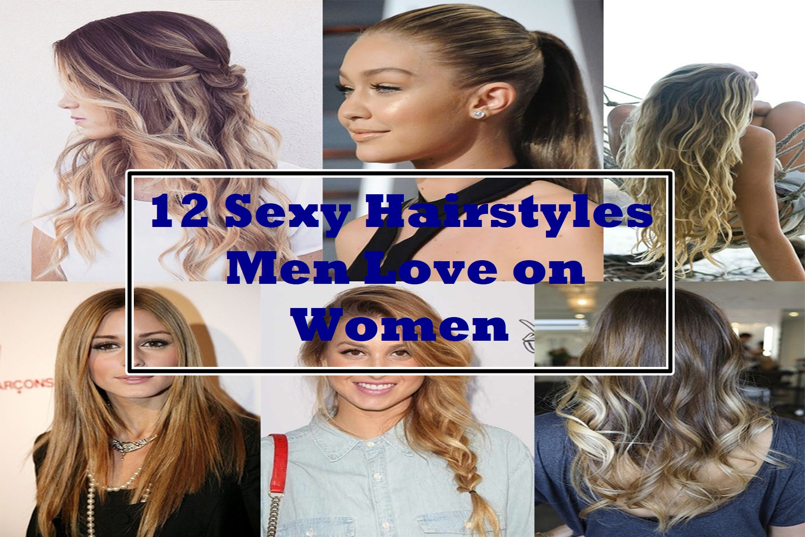 12 Sexy Hairstyles men love on women