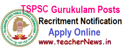 TSPSC Gurukulam 7306 Post Notification 2017 Online Apply @tspsc.gov.in