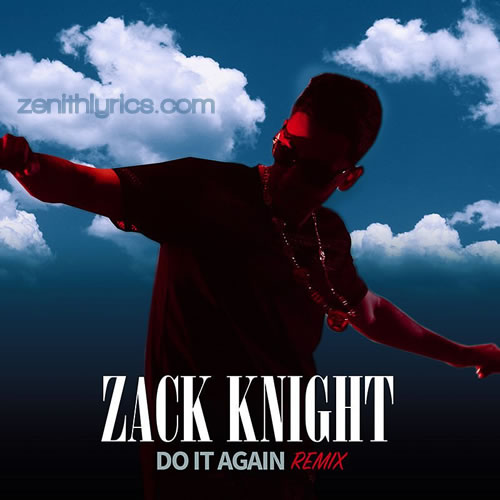 Do It Again Remix - Zack Knight
