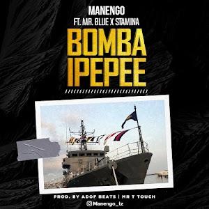 Download Audio | Manengo ft Stamina x Mr Blue - Bomba  Ipepee