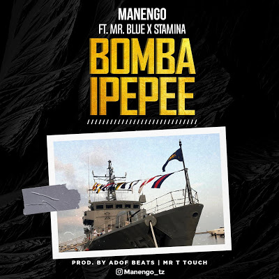 Download Audio | Manengo ft Stamina x Mr Blue - Bomba  Ipepee