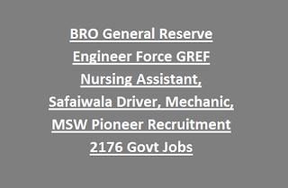 BRO General Reserve Engineer Force GREF Nursing Assistant, Safaiwala Driver, Mechanic, MSW Pioneer Recruitment 2176 Govt Jobs