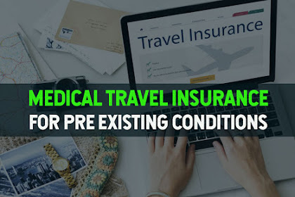 Medical Travel Insurance for Pre Existing Conditions