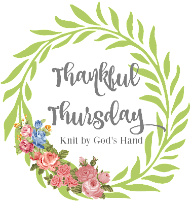 Knit By God's Hand: Thankful Thursday