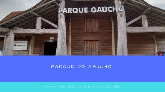 O Parque Gaúcho é o único parque gaúcho temático do mundo.