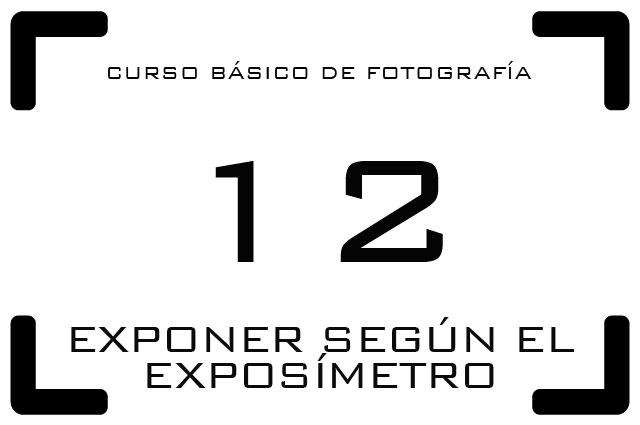 Curso Básico de Fotografía - 12. Exponer según el exposímetro