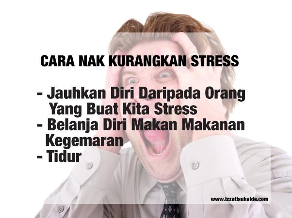 Cara Nak Kurangkan Stress