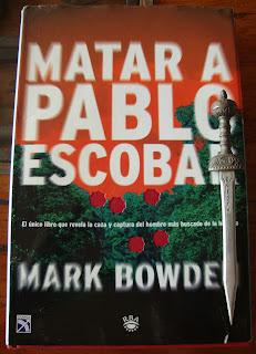 Portada del libro Matar a Pablo Escobar, de Mark Bowden