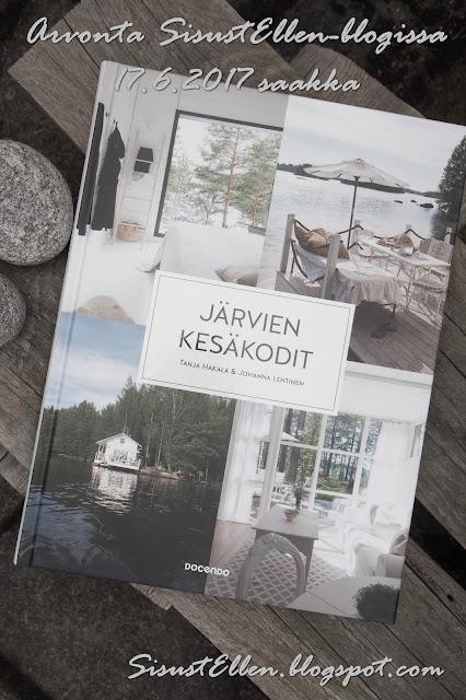 http://sisustellen.blogspot.fi/2017/05/jarvien-kesakodit-kirja-blogiarvonnassa.html