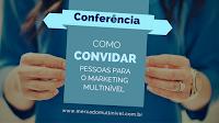 SCRIPT - Aprenda a convidar para conferência online - LISTA FRIA