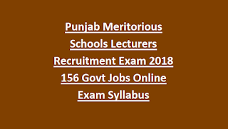 Punjab Meritorious Schools Lecturers Recruitment Exam Notification 2018 156 Govt Jobs Online Exam Syllabus