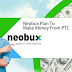 Neobux Plan To Make Money From PTC