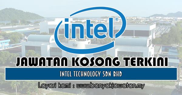 Jawatan Kosong 2018 di Intel Technology Sdn Bhd